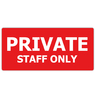 Private Staff Only Sign x 3