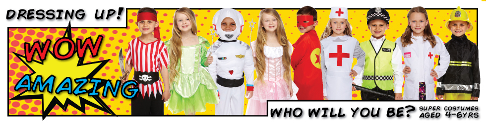 Super dressing up costumes for children aged 4-6 years! Click here to view.